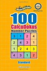 100 CalcuDokus Number Puzzles - Standard
